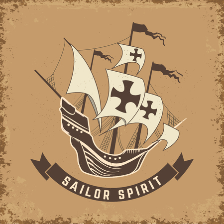 old ship: Sailor spirit. Old ship on grunge background.