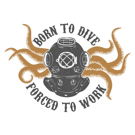 tentacles: Born to dive forced to work. Vintage diver helmet with octopus tentacles. Design element for t-shirt print, poster. illustration. Illustration