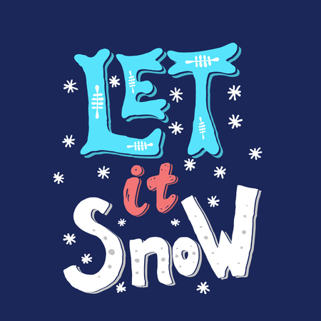let it snow: Let it snow. Hand drawn phrase isolated on white background. Merry Christmas. Vector illustration. Illustration