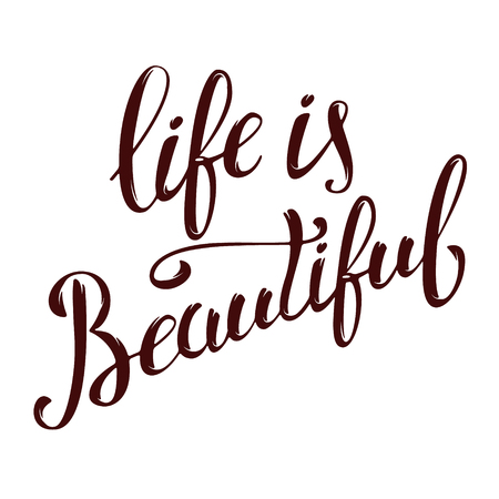 life is beautiful. Hand drawn lettering isolated on white background. Design element for greeting card, poster. Vector illustration. Ilustrace