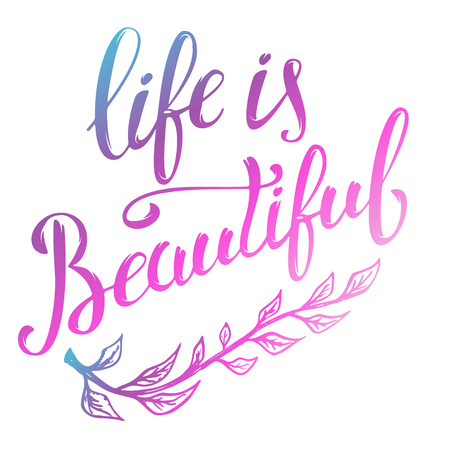 defocus: Life is Beautiful. Hand drawn lettering isolated . Design element in vector.