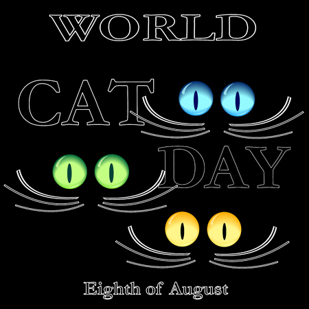 catlike: World day of cats  August 8, cat-like eyes and a mustache  black background
