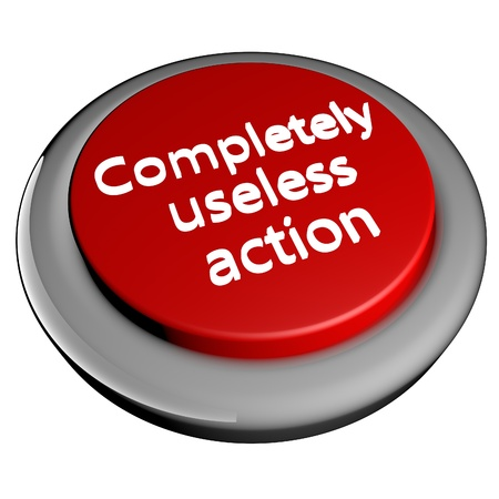 useless: Completely useless action words over red button isolated over white, 3d render Stock Photo