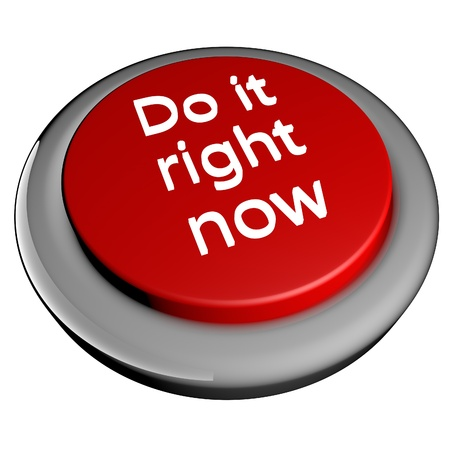 Do it right now words over red button isolated over white, 3d render photo