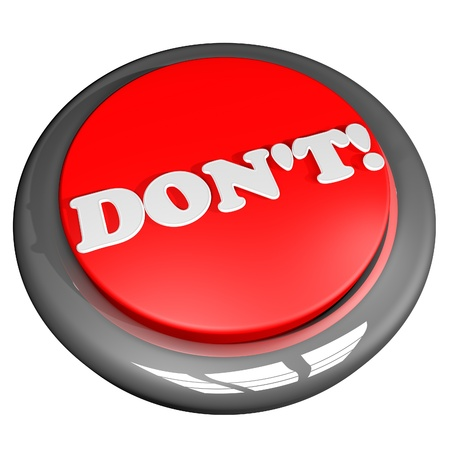 don't: Button with words Dont on top, 3d rendering Stock Photo