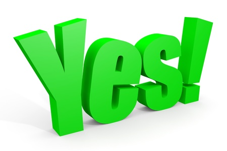 answer approve of: 3d YES text with exclamation mark on white. Computer generated image.