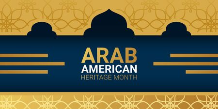 National Arab American Heritage Month - April - banner template with islamic patterns and domes of temples. Identity and heritage. Tribute to the contributions of Arab Americans to culture.
