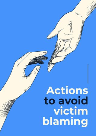 Hand drawn helping hand vector poster template on blue background. Victim blaming as social injustice. Domestic violence, sex crimes, racism and harassment. Actions to avoid victim blaming.
