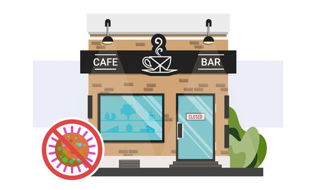 Bar and coffee shop storefront with closed sign on the door. Stop corona virus infection spread not attending public places. Methods to avoid close contact with people during COVID-19 quarantine.