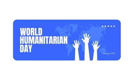 UNO World Humanitarian Day -19 August - horizontal banner template. Arms raised up silhouettes in front of the world map. Recognizing people working and lost their lives humanitarian causes.  イラスト・ベクター素材