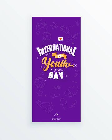 International Youth Day vertical story template. Playful fonts caption with like bubble, film tape and video player icon and minimalist decorative elements. Teens and young people celebration.