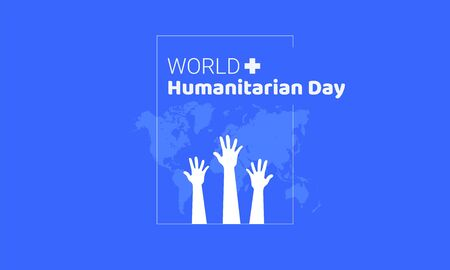 World Humanitarian Day -19 August - horizontal banner template. Arms raised up silhouettes in front of the world map. Recognizing people working and lost their lives humanitarian causes.