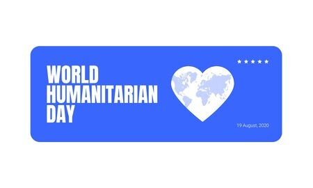 World Humanitarian Day -19 August - horizontal banner template. World map in the heart shape and bold caption. Recognizing people working and lost their lives humanitarian causes. Vettoriali