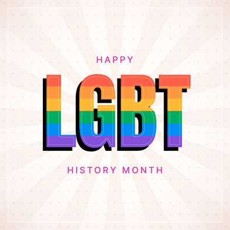 Happy LGBT History Month square banner with colorful voluminous text on light background. Building community and representing a civil rights statement about the contributions of the LGBTQ people.