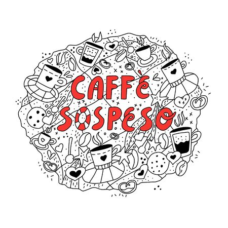 Caffe sospeso - Italian phrase with meaning as coffee paid for in advance.