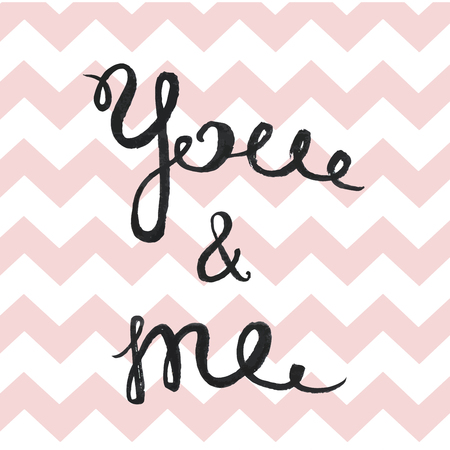 cute graphic: You and me lettering sign hand drawn black ink