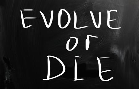 evoluer: �voluer ou mourir
