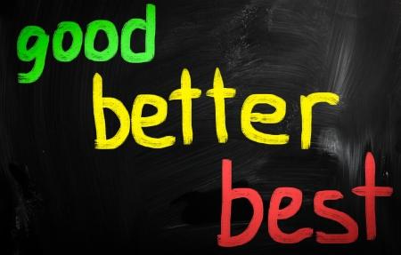 good better best: Good, better and best Stock Photo