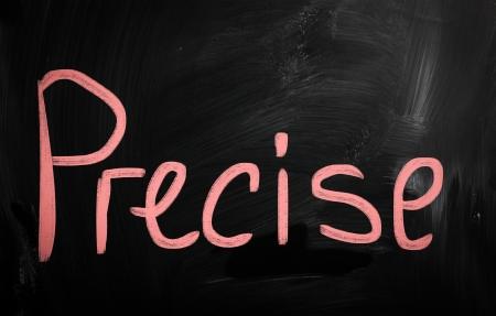 precise: Precise handwritten with white chalk on a blackboard