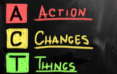 success concept: Action Changes Things