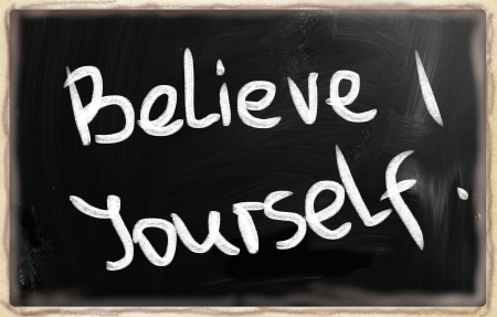 Believe in yourself.  photo