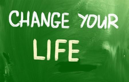 Change Your Life Concept photo