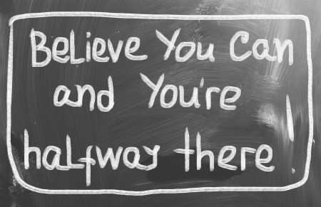 Belive You Can and You're Halfway There Standard-Bild