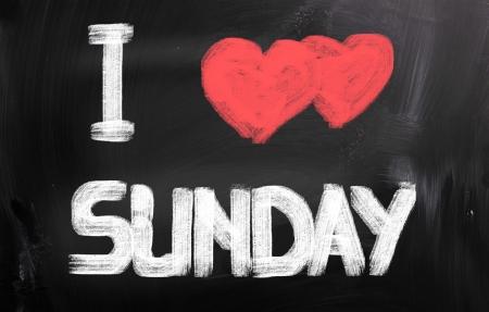 week end: I Love Sunday Concept