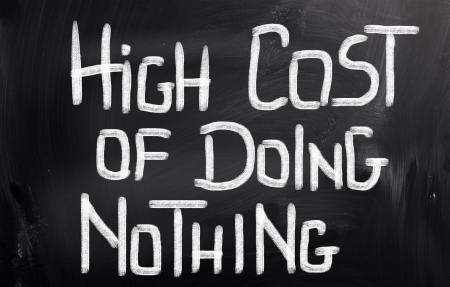 High Cost Of Doing Nothing Concept photo
