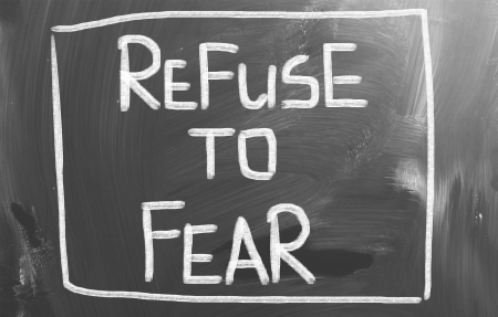 refuse: Refuse To Fear Concept
