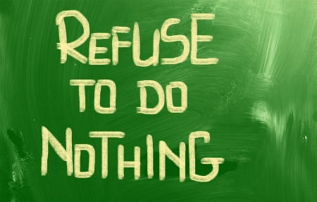 to refuse: Refuse To Do Nothing Concept Stock Photo