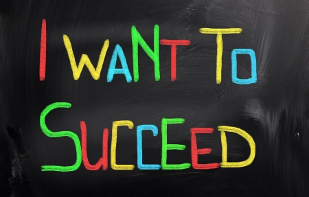 succeed: I Want To Succeed Concept