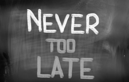 nunca: Concepto Nunca es demasiado tarde