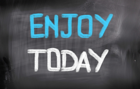 mindful: Enjoy Today Concept