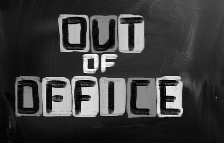 days gone by: Out Of Office Concept