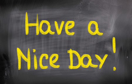 Have A Nice Day words on blackboard photo