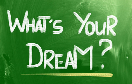 Whats Your Dream words on board photo