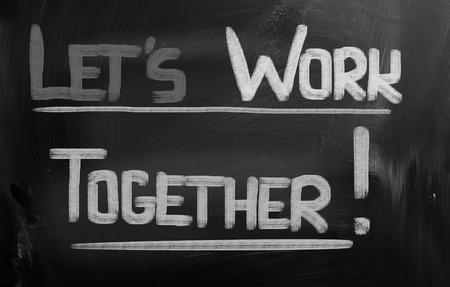 Lets Work Together words on blackboard photo