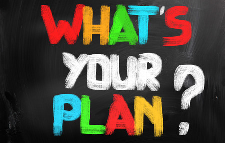 Whats Your Plan Concept