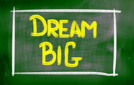 Dream Big Concept photo