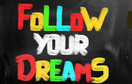resourcefulness: Follow Your Dreams Concept