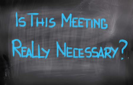 necessary: Is This Meeting Really Necessary Concept Stock Photo