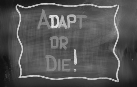 Adapt Or Die Concept photo