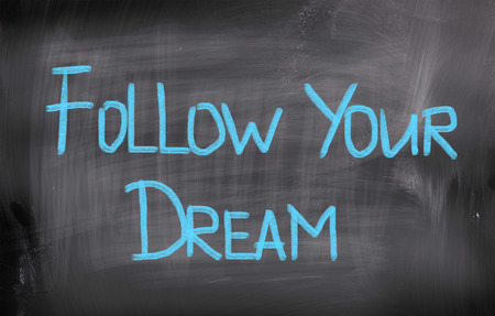 resourcefulness: Follow Your Dream Concept