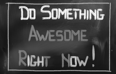 Do Something Awesome Right Now Concept photo
