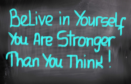 stronger: Belive In Yourself You Are Stronger Than You Think Concept