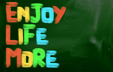 enjoy life: Godetevi la vita pi� Concetto