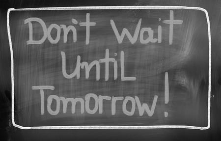 No espere hasta mañana Concept Foto de archivo - 27146044