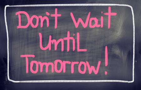 No espere hasta mañana Concept Foto de archivo - 27145898