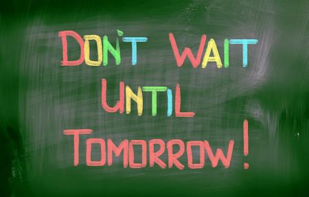 No espere hasta mañana Concept Foto de archivo - 27145902